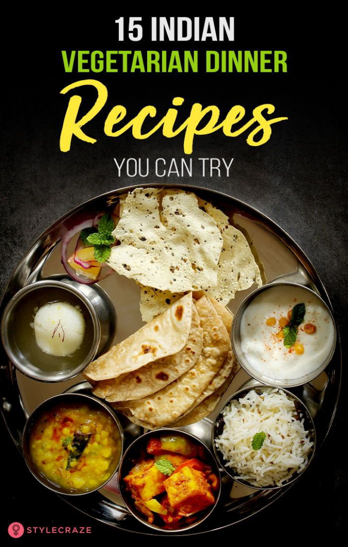 15 Easy Indian Vegetarian Dinner Recipes You Will Love ..