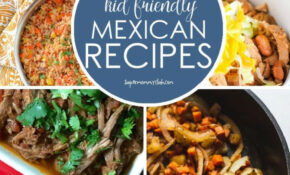 15 Easy Mexican Dinner Ideas Even The Kids Will Enjoy ..