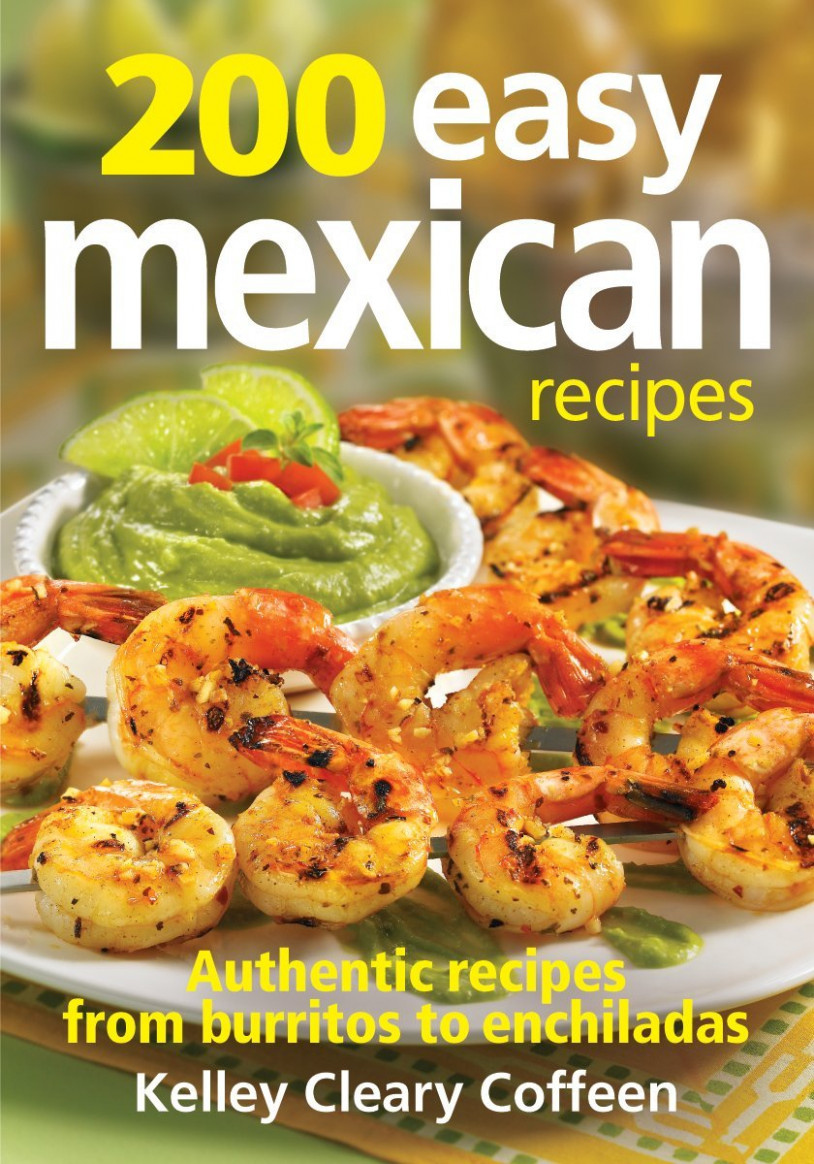 15 Easy Mexican Recipes: Authentic Recipes From Burritos to ..
