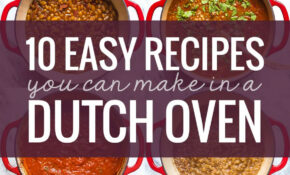 15 Easy Recipes You Can Make In A Dutch Oven – Pinch Of Yum – Quick Bake Recipes Dinner