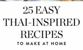 15 Easy Thai Inspired Recipes You Can Make At Home | EASY ..