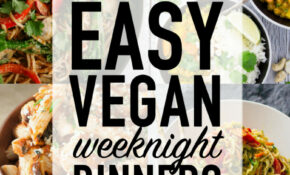 15 Easy Vegan Weeknight Dinners – Wallflower Kitchen – Recipes Veg For Dinner