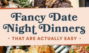 15 Fancy Date Night Dinners That Are Actually Easy | Cooking ..
