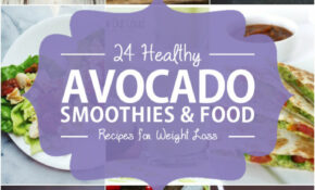 15 Healthy Avocado Smoothies And Food Recipes For Weight Loss – Healthy Food Recipes To Lose Weight