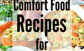 15+ Healthy Comfort Food Recipes For Snow Days – Kim's Cravings – Recipes Comfort Food Healthy