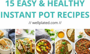 15 Healthy Instant Pot Recipes That Anyone Can Make – Instant Pot Recipes Healthy Dinner