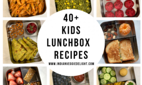 15+ Healthy Kids Lunch Box Recipes – Indian Veggie Delight – Kid Friendly Indian Food Recipes