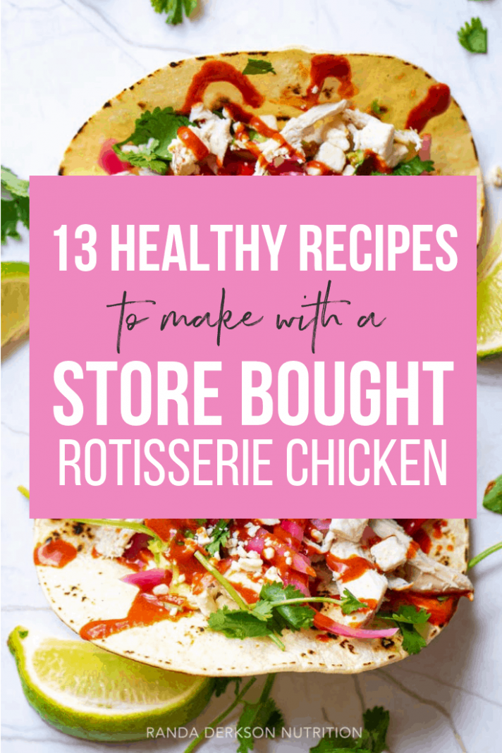 15 Healthy Recipes Using a Rotisserie Chicken | Randa Nutrition - recipes using rotisserie chicken healthy