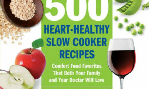 15 Heart Healthy Slow Cooker Recipes: Comfort Food Favorites That Both  Your Family And Doctor Will Love Ebook By Dick Logue – Rakuten Kobo – Healthy Recipes Heart