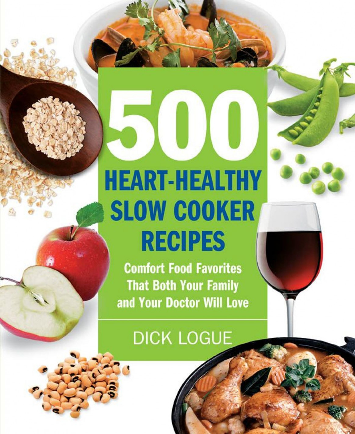 15 Heart-Healthy Slow Cooker Recipes: Comfort Food Favorites That Both  Your Family and Doctor Will Love ebook by Dick Logue - Rakuten Kobo - recipes for a healthy heart