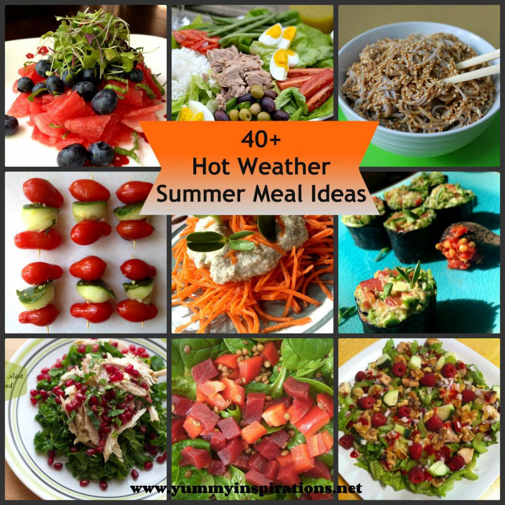 15+ Hot Weather Summer Meal Ideas (When You Don't Want To ..