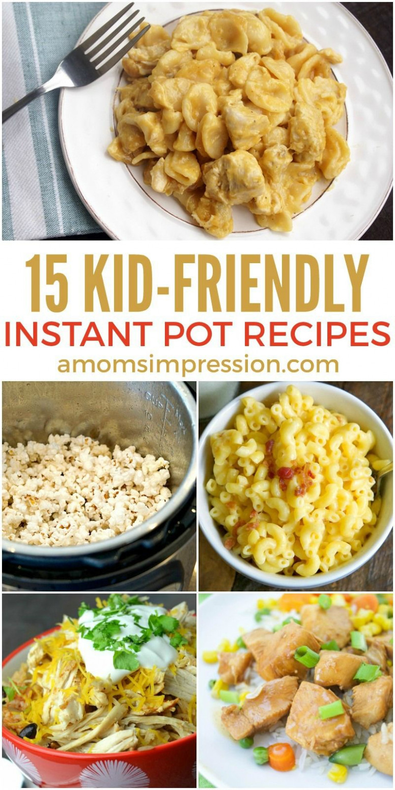 15 Kid-Friendly Instant Pot recipes. Quick and easy dinner ..