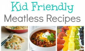 15 Kid Friendly Meatless Recipes | Kitchen Counter ..