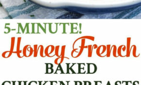 15 Minute Honey French Baked Chicken Breasts – Recipes Ideas With Chicken