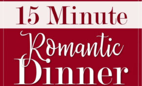 15 Minute Romantic Dinner Menu For A Date Night In | Food ..