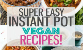 15 Ultimate Instant Pot Vegan Recipes – Eating Instantly – Recipes Vegetarian Instant Pot