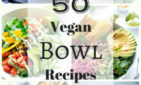 15 Vegan Bowl Recipes | The Stingy Vegan – Recipes Vegetarian Bowls