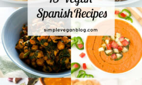15 Vegan Spanish Recipes – Simple Vegan Blog – Recipes Vegetarian Blog