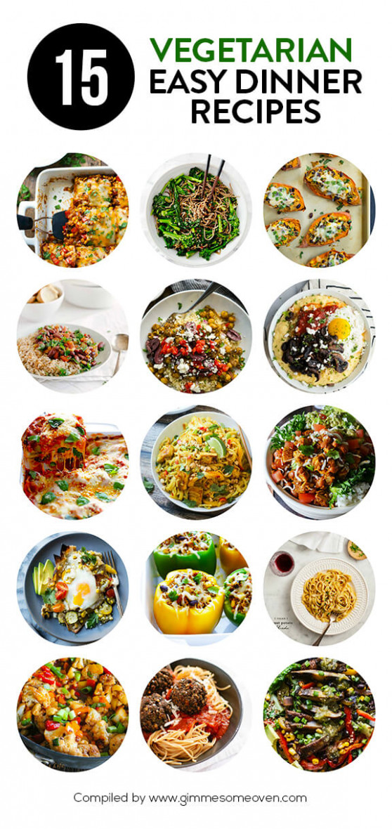 15 Vegetarian Dinner Recipes | Gimme Some Oven - recipes easy vegetarian