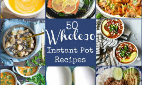 15+ Whole15 Instant Pot Recipes!! – Wholesomelicious – Instant Pot Recipes Dinner