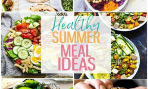 18 Delicious Healthy Summer Recipes – The Girl On Bloor – Summer Recipes Dinner
