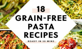 18 Grain Free Pasta Recipes You Can Make In 30 Minutes Or ..