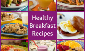 18 Healthy Breakfast Recipes To Start Your Day Out Right ..