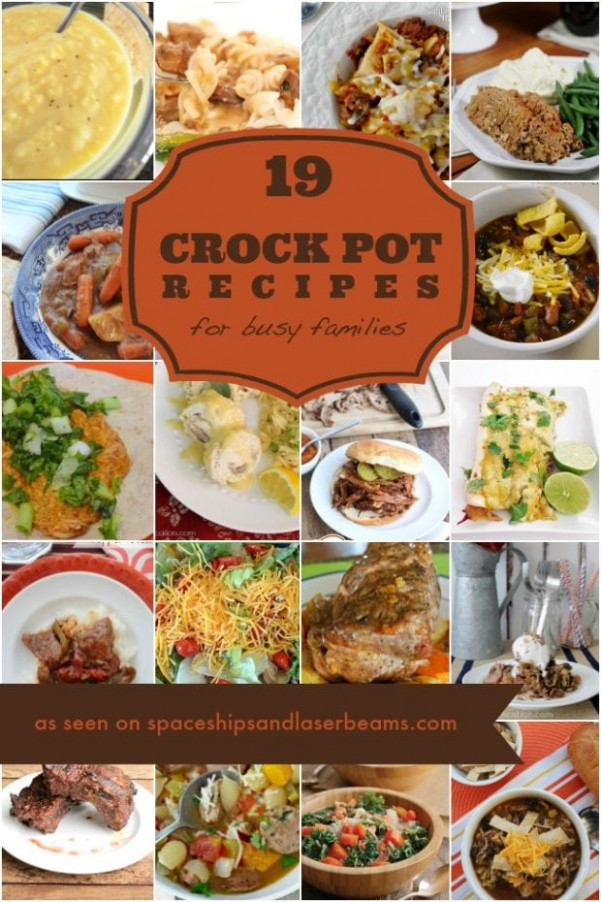 19 Easy Crock Pot Recipes for Busy Families - Spaceships ..