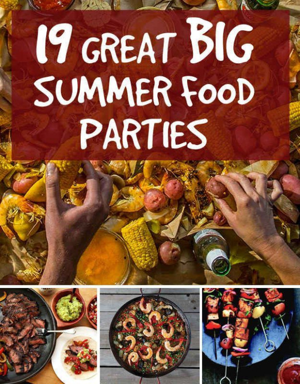 19 Great Ideas For Big Summer Food Parties | Awesome Food ..