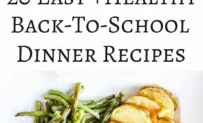 20 Easy Healthy Back-To-School Dinner Recipes - Jeanette's ...