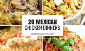 20+ Easy Weeknight Mexican Chicken Dinner Recipes – Mexican Dinner Recipes