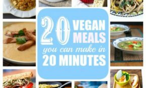 20 Vegan Meals You Can Make in 20-Minutes or Less | Vegan ...