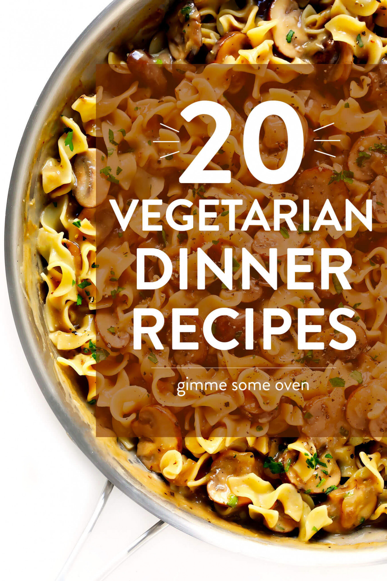 20 Vegetarian Dinner Recipes That Everyone Will LOVE ..