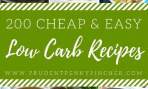 200 Cheap & Easy Low Carb Recipes – Prudent Penny Pincher – Recipes Low Budget Healthy