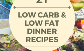 21 Low Fat Recipes And Low Carb Recipes – My Turn For Us – Dinner Recipes Low Fat