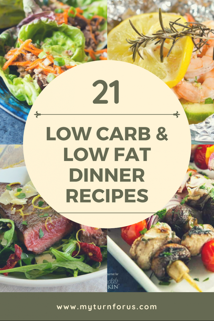 21 Low Fat Recipes and Low Carb Recipes - My Turn for Us - dinner recipes low fat