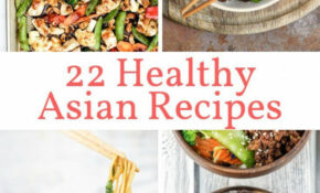 22 Healthy Asian Recipes That Are Better Than Takeout ...