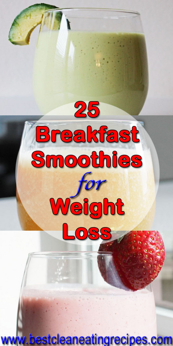 25 Breakfast Smoothie Recipes for Weight Loss | Clean ..