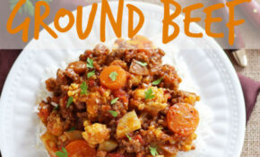 25 Delicious Dinners You Can Make With Ground Beef Or Turkey – Recipes You Can Make With Ground Chicken