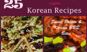 25 Delicious, Healthy, and Vegan Korean Recipes
