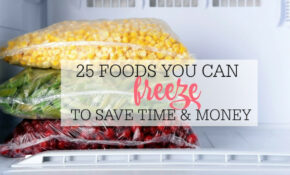 25 Foods You Can Freeze To Save Time And Money – Frugally ..