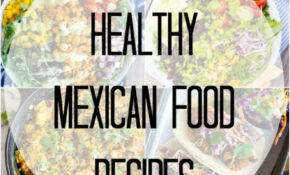 25 Healthy Mexican Food Recipes – She Likes Food – Recipes For Mexican Food