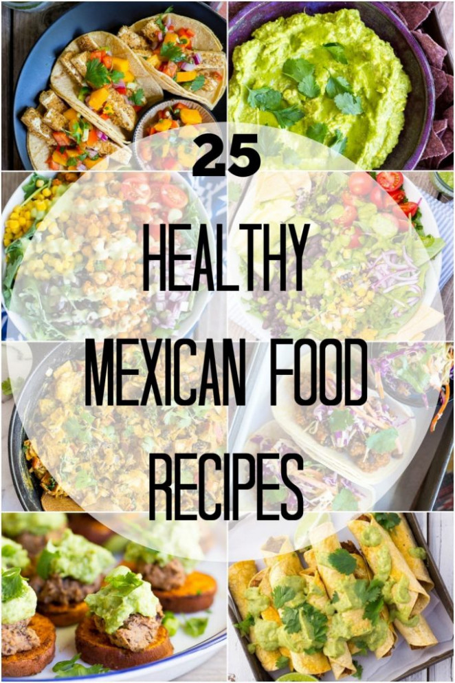 25 Healthy Mexican Food Recipes - She Likes Food - recipes for mexican food