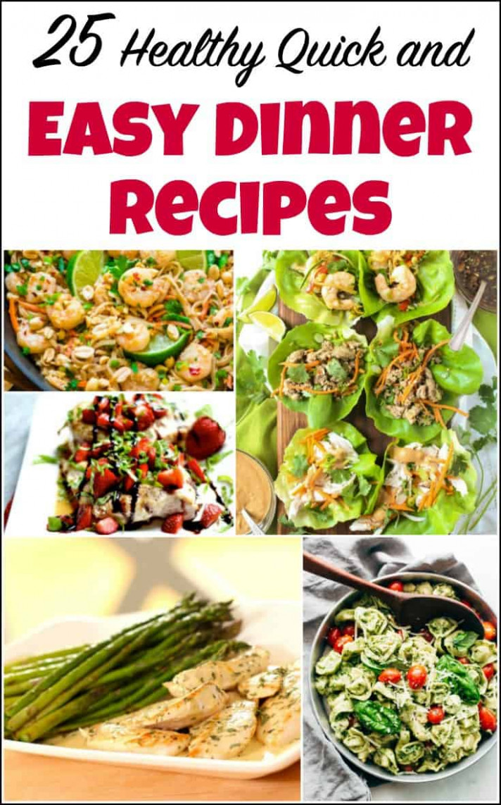 25 Healthy Quick and Easy Dinner Recipes to Make at Home - healthy recipes dinner easy