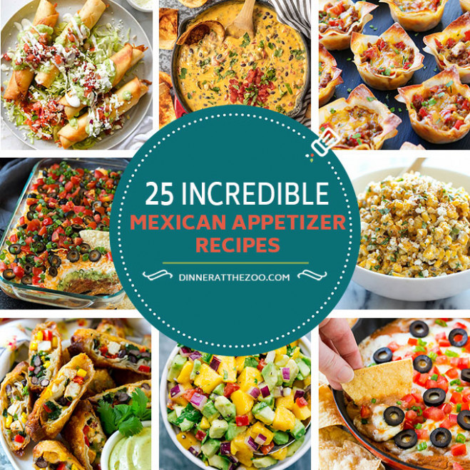 25 Incredible Mexican Appetizer Recipes - Dinner at the Zoo - recipes mexican dinner party