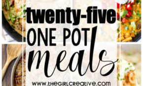 25 One Pot Meals – The Girl Creative – One Pot Recipes Dinner Party