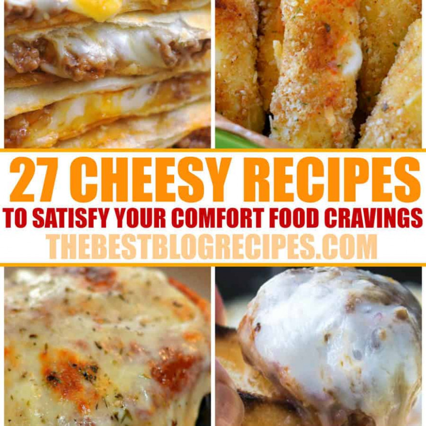 27 Cheesy Recipes that will satisfy your comfort food ..