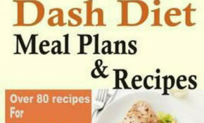 28 Day Hearty Dash Diet Meal Plans & Recipes: Over 80 ..