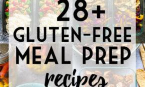 28+ Gluten-Free Meal Prep Recipes | Sweet Peas and Saffron
