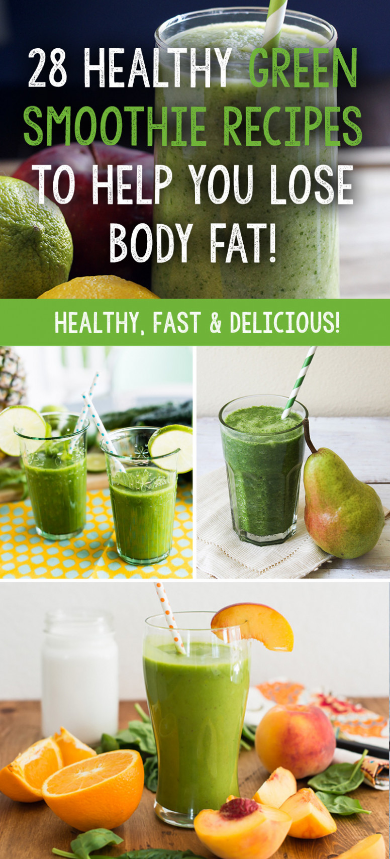 28 Healthy Green Smoothie Recipes To Help You Lose Body Fat! - Recipes Healthy Smoothies